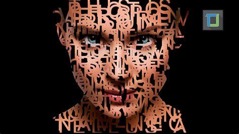 face typography tutorial photoshop cs6 text portrait in photoshop cs6 photo effects tutorial