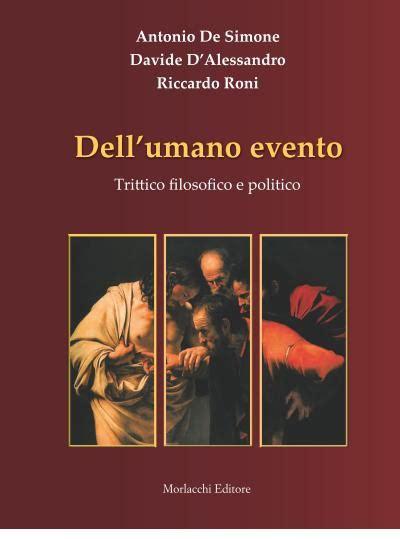 libro trittico dellinfamia dell umano evento trittico filosofico e politico in libreria l ultimo volume di davide d