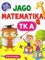Jago Pintar Matematika Tk by Jago Matematika Tk A Cikal Aksara
