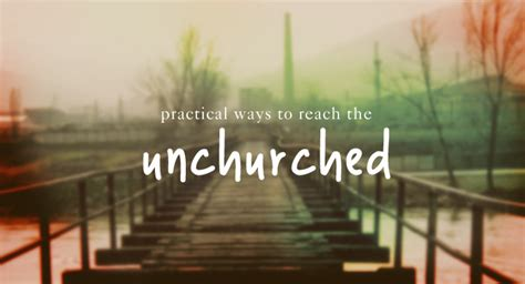 4 Practical Ways To Reach The Of Your Child The Better Practical Ways To Reach The Unchurched