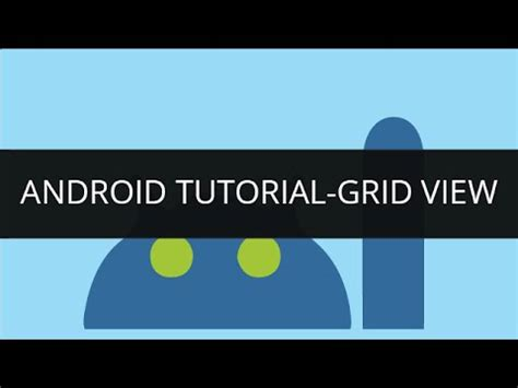 android tutorial on youtube android tutorial grid view edureka youtube
