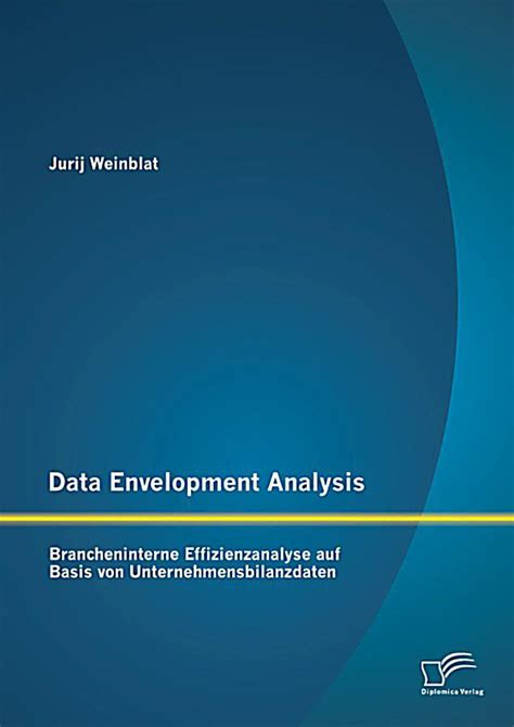 Artikel Internasional Data Envelopment Analysis Dea data envelopment analysis brancheninterne effizienzanalyse auf basis unternehmensbilanzdaten