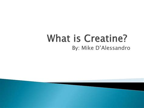 creatine what is it ppt what is creatine powerpoint presentation id 2250271
