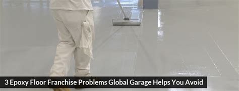 3 floor franchise problems global garage helps you