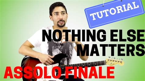 youtube tutorial nothing else matters assoli di chitarra nothing else matters metallica