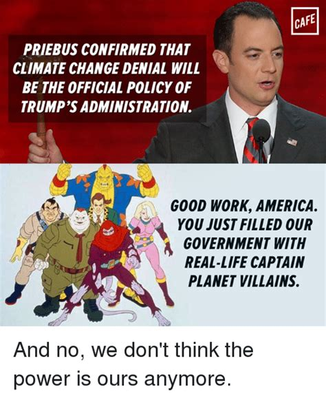 captain planet meme cafe priebus confirmed that climate change will be