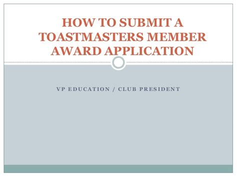 how to submit how to submit a toastmasters member award application