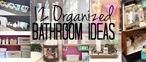 organizing my bathroom 12 ways to organize your bathroom organizing with style