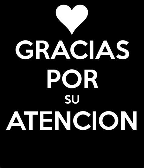 imagenes gracias por su atencion gracias por su atencion poster hvhgfhjf keep calm o matic