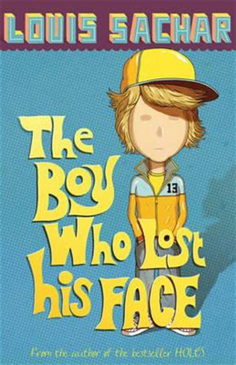 the boy who lost 0747589771 the boy who lost his face louis sachar 9780747589778