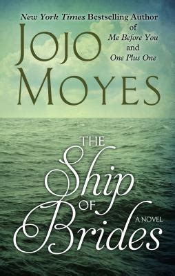 the ship of brides a novel the ship of brides book by jojo moyes 9 available