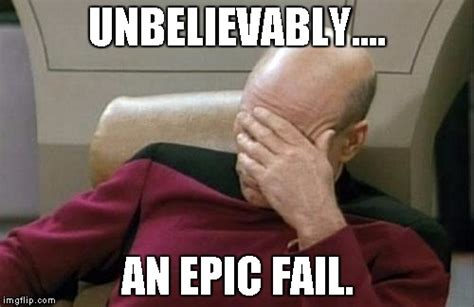 Meme Fail - captain picard facepalm meme imgflip