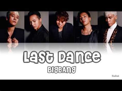 last dance mp bigbang last dance han rom eng colorcode lyrics mp3