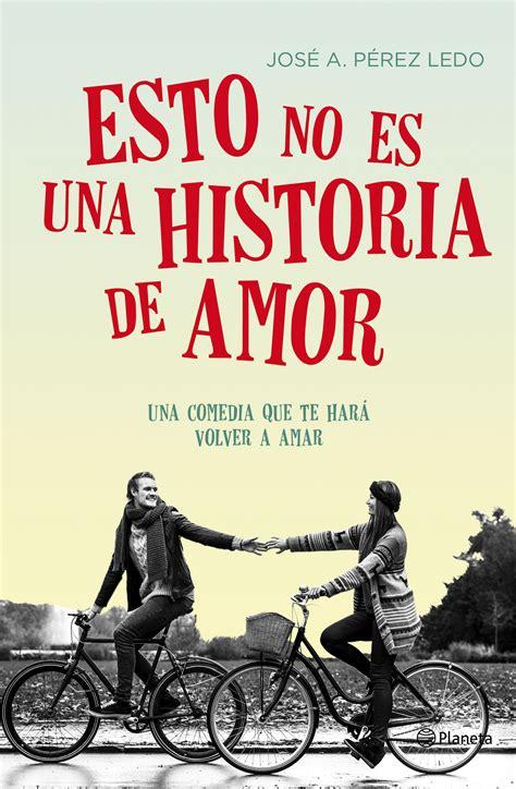 libro una historia de la esto no es una historia de amor planeta de libros