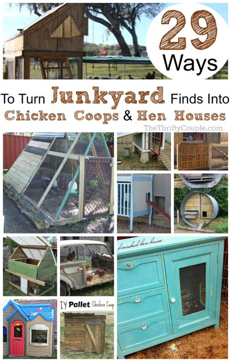 How To Build A Guest House In Backyard 29 ways to turn junkyard finds into diy chicken coops and