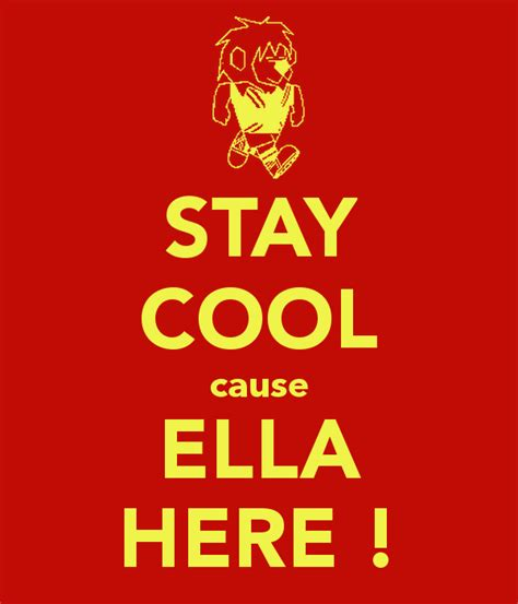 Guys Heres How To Stay Cool And Look This Summer by Stay Cool Cause Ella Here Poster Yudi Keep Calm O Matic