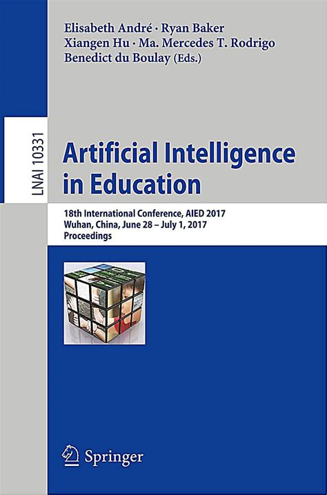 artificial intelligence in education 18th international conference aied 2017 wuhan china june 28 â july 1 2017 proceedings lecture notes in computer science books artificial intelligence in education buch portofrei