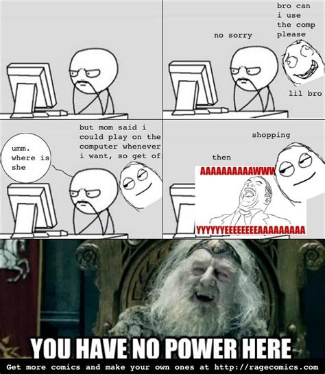 image 630806 you have no power here know your meme