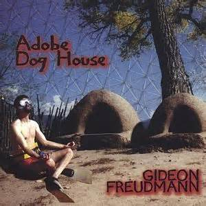 adobe dog house john jaq andrews gideon freudmann adobe dog house with quot due course quot video cover