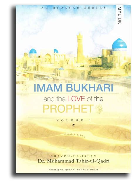 biography of imam bukhari imam bukhari and the love of the prophet minhaj publications