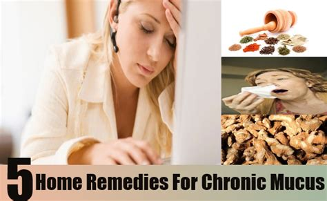 5 home remedies for chronic mucus treatments and