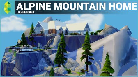 The Sims 4 House Building   Alpine Mountain Home   YouTube