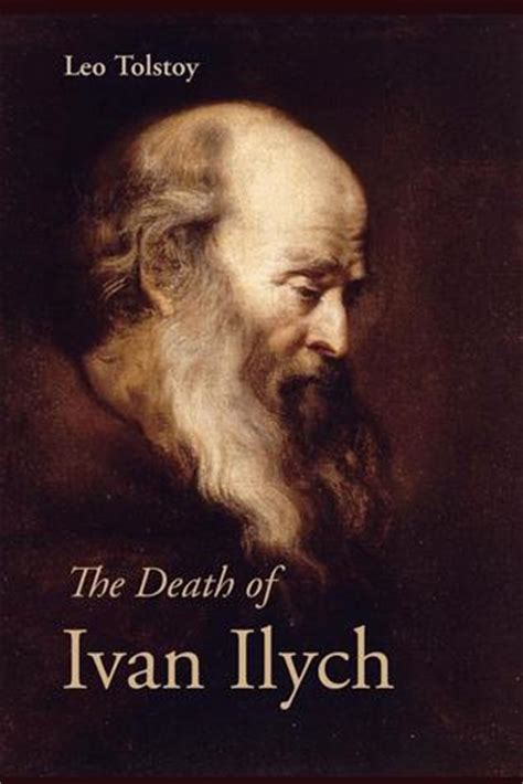 the death of ivan the death of ivan ilych by leo tolstoy