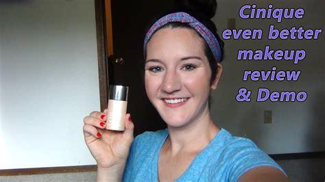 even better make up clinique even better makeup review demo