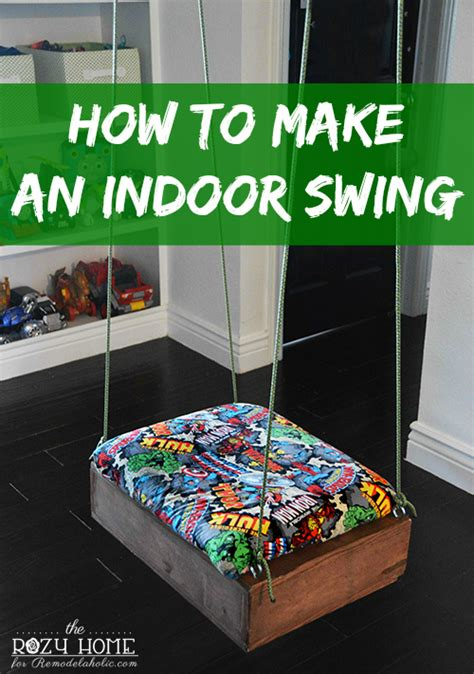 how to make swing remodelaholic how to make an indoor swing
