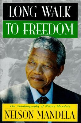 autobiography of nelson mandela wikipedia long walk to freedom by nelson mandela reviews