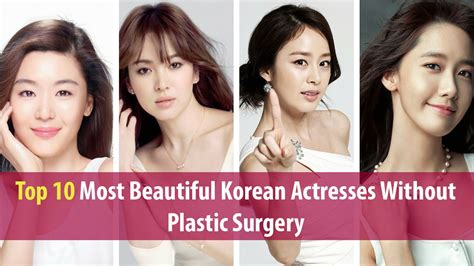 korean actress without plastic surgery top 10 most beautiful korean actresses without plastic