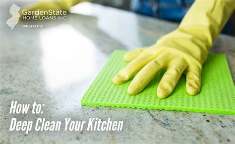 how to deep clean house how to deep clean your kitchen garden state home loans