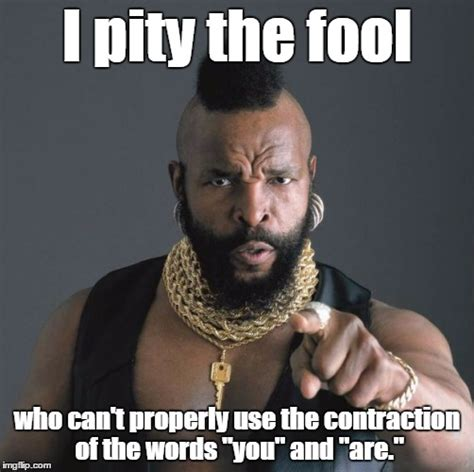 I Pity The Fool Meme - mr t pity party imgflip