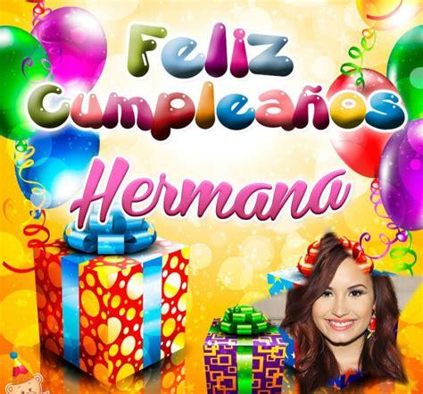 imagenes de feliz cumpleaños hermana gratis fotomontaje de cumplea 241 os para una hermana hacer