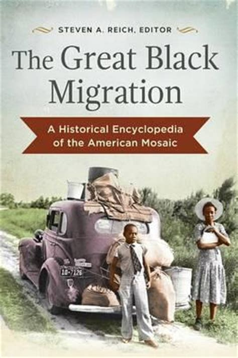 negro year book an annual encyclopedia of the negro 1937 1938 classic reprint books the great black migration steven a reich 9781610696654
