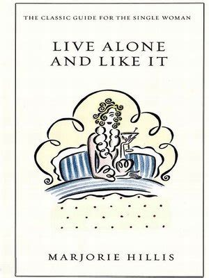 the how marjorie hillis led a generation of to live alone and like it books live alone and like it by marjorie hillis 183 overdrive