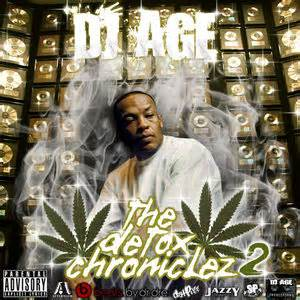 The Detox Chroniclez Vol 5 by Dr Dre The Detox Chroniclez Vol 2 Hosted By Dj Age