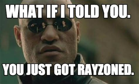 What If I Told You Meme Creator - meme creator what if i told you you just got rayzoned