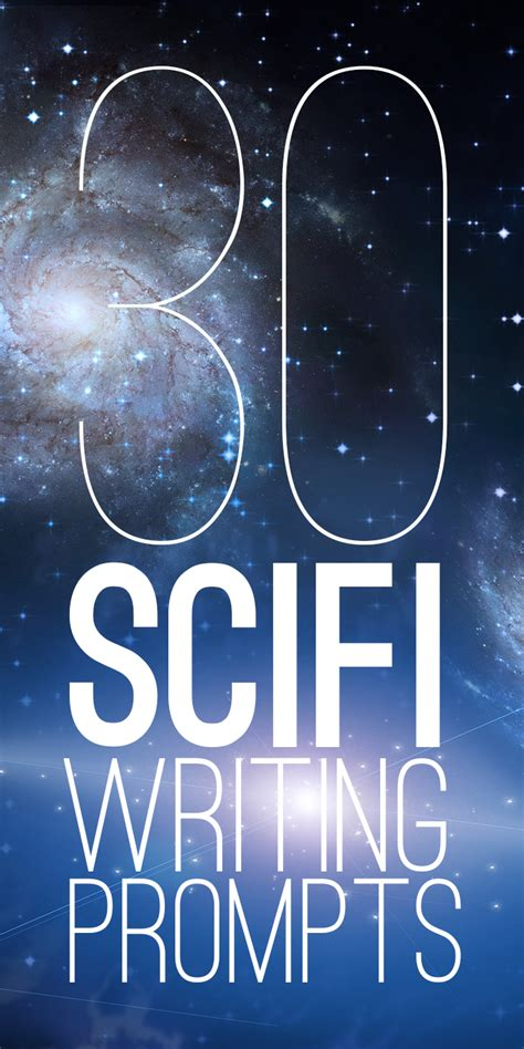 Sci Fi Essay by 30 Sci Fi Writing Prompts