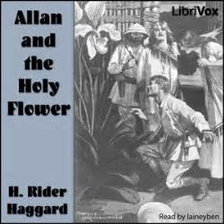 Allan And The Holy Flower allan and the holy flower audio book by h rider haggard