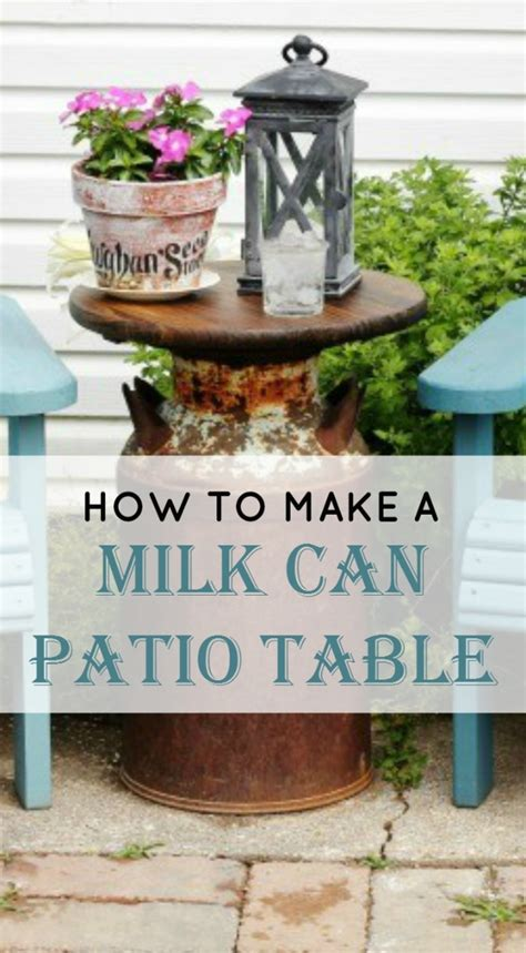 How To Make A Patio Table How To Make A Farmhouse Milk Can Patio Table Knick Of Time
