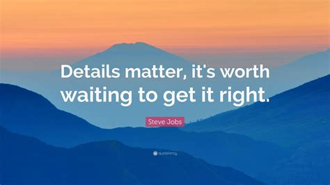 steve jobs quote details matter  worth waiting      wallpapers quotefancy