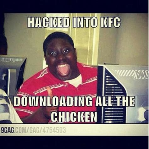 hacked into kfc downloading all the chicken
