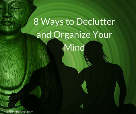 15 Ways To Declutter Your Mind by 8 Ways To Declutter And Organize Your Mind Backed By