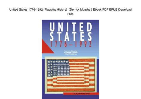 flagship history united united states 1776 1992 flagship history derrick murphy ebook p