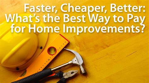 best home improvement loan how to find it and pay less