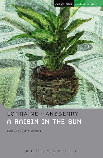 themes in a raisin in the sun by lorraine hansberry a raisin in the sun student editions lorraine hansberry