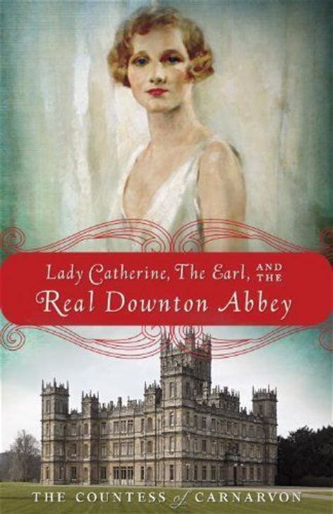 Downton Almina And Catherine Book Collection 100 Ideas To Try About Almina Carnarvon And