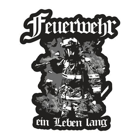 Feuerwehr Aufkleber by Aufkleber Feuerwehr Ein Leben Lang Wetterfest Hobby
