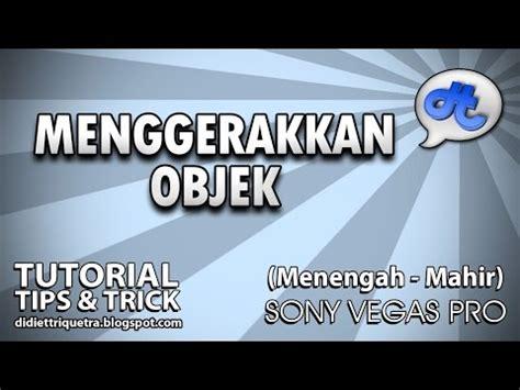 tutorial sony vegas pro 13 bahasa indonesia pdf cara membuat intro awal video youtube how to make ope